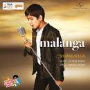 Malanga/Shivam Ahuja