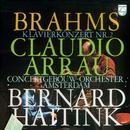 Brahms: Piano Concerto No.2/Claudio Arrau, Royal Concertgebouw Orchestra, Bernard Haitink