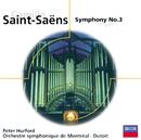 """Saint-Saëns: Symphony No.3 """"Organ"""" etc/Peter Hurford, Orchestre Symphonique de Montréal, Charles Dutoit"""