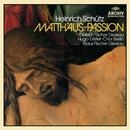 Schütz: Matthäus-Passion/Dietrich Fischer-Dieskau