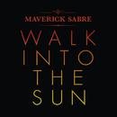 Walk Into The Sun (Remixes)/Maverick Sabre