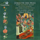 Josquin Des Prez: Missa Malheur me bat; Liber generationis Jesu Christi/The Clerks' Group, Edward Wickham