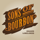 Shared Loneliness/Sons Of Bourbon