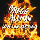 Love Like Kerosene (Live)/Gregg Allman