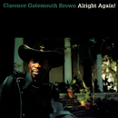 "Alright Again!/Clarence ""Gatemouth"" Brown"