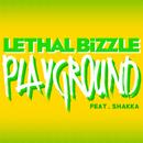 Playground (feat. Shakka)/Lethal Bizzle