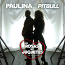 Ni Rosas, Ni Juguetes (Dúo Con Pitbull - Mr 305 Remix) (feat. Pitbull)/Paulina Rubio