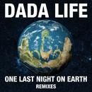 One Last Night On Earth (Remixes)/Dada Life