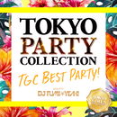 TOKYO PARTY COLLECTION - TGC BEST PARTY! – Mixed By DJ FUMI★YEAH!/DJ FUMI★YEAH!
