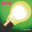 's Nachts/Skik
