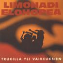 Trukilla yli vaikeuksien/Limonadi Elohopea