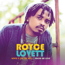 Write It On The Wall / Show Me Love/Royce Lovett