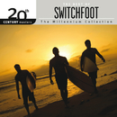 20th Century Masters - The Millennium Collection: The Best Of Switchfoot/Switchfoot