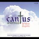 Cantus Aeternus, splendeur du chant grégorien/Chœur des moines de l'Abbaye de Solesmes