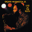 Live At The Bijou/Grover Washington, Jr.