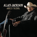 Angels And Alcohol/Alan Jackson