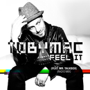 Feel It (Radio Mix) (feat. Mr. TalkBox)/TobyMac