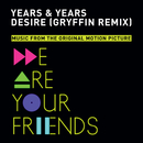 Desire (Gryffin Remix)/Years & Years