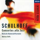 Schulhoff: Concertos alla Jazz/Deutsche Kammerphilharmonie, Andreas Delfs