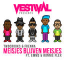 Vestival Presents Meisjes Blijven Meisjes (feat. Emms, Ronnie Flex)/Frenna, Two Crooks