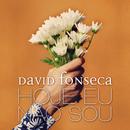 Hoje Eu Não Sou/David Fonseca