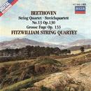 Beethoven: String Quartet No. 13; Grosse Fuge/Fitzwilliam String Quartet
