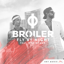 Fly By Night (feat. Tish Hyman)/Broiler