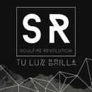 Tu Luz Brilla/Soulfire Revolution