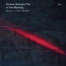 In The Morning - Music Of Alec Wilder/Stefano Battaglia Trio