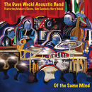 Of The Same Mind (feat. Makoto Ozone, Tom Kennedy, Gary Meek)/The Dave Weckl Acoustic Band