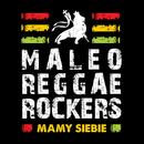 Mamy Siebie/Maleo Reggae Rockers