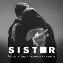 Born Slippy (Neonhund Remix)/Sister