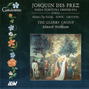 Josquin Des Prez: Missa Fortuna desperata/The Clerks' Group, Edward Wickham