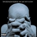 We Are Not Alone/Breaking Benjamin