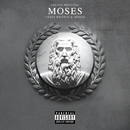Moses (feat. Chris Brown, Migos)/French Montana