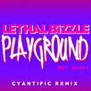 Playground (Cyantific Remix) (feat. Shakka)/Lethal Bizzle