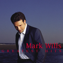 Greatest Hits/Mark Wills