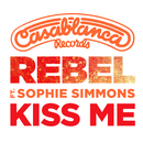 Kiss Me (feat. Sophie Simmons)/Rebel