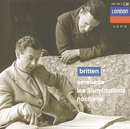 Britten: Serenade for tenor, horn and strings; Les Illuminations; Nocturne/Sir Peter Pears, Barry Tuckwell, London Symphony Orchestra, English Chamber Orchestra, Benjamin Britten