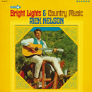 Bright Lights & Country Music/Rick Nelson