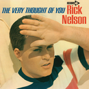 The Very Thought Of You/Rick Nelson
