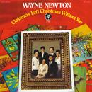 Christmas Isn't Christmas Without You/Wayne Newton