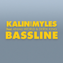 Bassline (feat. Anjali World, Derek King)/Kalin And Myles