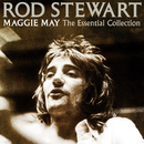 Maggie May: The Essential Collection/Rod Stewart