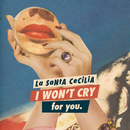 I Won't Cry For You/La Santa Cecilia