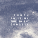 Time To Say Goodbye/Lauren Aquilina
