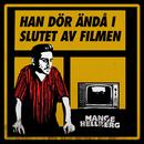 Han dör ändå i slutet av filmen/Mange Hellberg