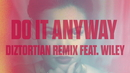 Do It Anyway(Dizrtortion Remix / Audio)/Sinead Harnett featuring Wiley