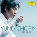 Chopin Preludes/Yundi