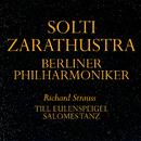 Richard Strauss: Also sprach Zarathustra; Till Eulenspiegels lustige Streiche; Salome's Dance/Berliner Philharmoniker, Sir Georg Solti
